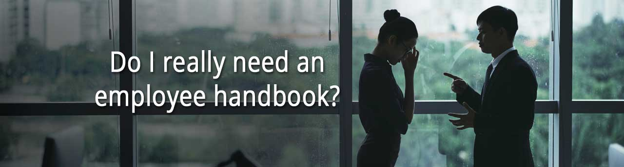 Do I really need an employee handbook?