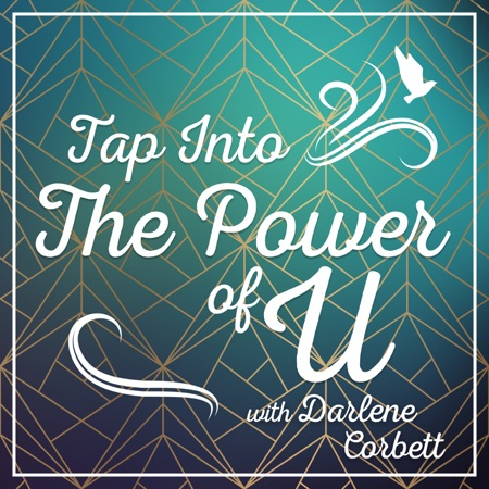 "graphic with text ""Tap Into the Power of U with Darlene Corbett"""